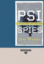 Psi Spies: The True Story of America's Psychic Warfare Program (Easyread Large Edition)
