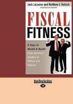 Fiscal Fitness: 8 Steps to Wealth & Health from America's Leaders of Fitness and Finance (Easyread Large Edition)