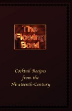 The Flowing Bowl - 19th Century Cocktail Bar Recipes