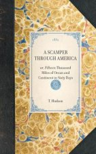 Scamper Through America: Or, Fifteen Thousand Miles of Ocean and Continent in Sixty Days