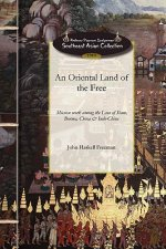 An Oriental Land of the Free: Or, Life and Mission Work Among the Laos of Siam, Burma, China and Indo-China