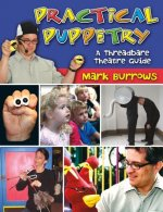 Practical Puppetry: A Threadbare Theatre Guide