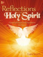 Reflections on the Holy Spirit: Hymns of Prayer and Inspiration for Piano