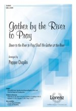 Gather by the River to Pray: Down to the River to Pray/Shall We Gather at the River