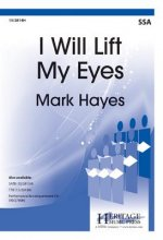I Will Lift My Eyes: SSA Edition