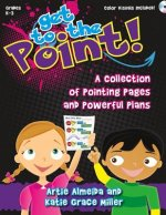 Get to the Point!: A Collection of Pointing Pages and Powerful Plans