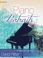 Piano Portraits: Artistic Settings of Beloved Hymns