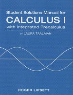 Student Solutions Manual for Calculus I: With Integrated Precalculus