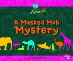 A Masked Mob Mystery