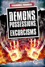 Investigating Demons, Possessions, and Exorcisms