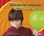 Como Hacer Un Globo Con Olor Misterioso/How to Make a Mystery Smell Balloon