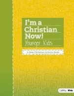 I'm a Christian Now! - Younger Kids Activity Book