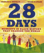 28 Days: Moments in Black Historythat Changed the World