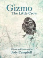 Gizmo the Little Crow: Written and Illustrated by