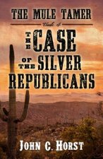 The Case of the Silver Republicans