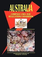 Australia Company Law and Regulations Handbook Volume 1 Strategic Information and Basic Regulations