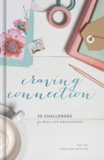 Craving Connection: 30 Challenges for Real Life Engagement
