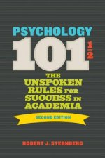 Psychology 101 1/2: The Unspoken Rules for Success in Academia