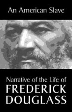 An American Slave: Narrative of the Life of Frederick Douglass