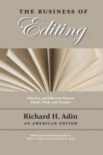 The Business of Editing: Effective and Efficient Ways to Think, Work, and Prosper
