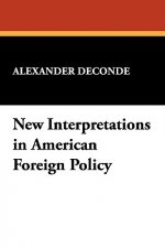 New Interpretations in American Foreign Policy