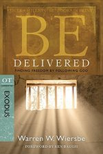 Be Delivered: Finding Freedom by Following God: OT Commentary: Exodus