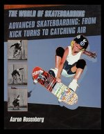 Advanced Skateboarding: From Kick Turns to Catching Air