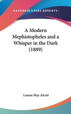 A Modern Mephistopheles And A Whisper In The Dark (1889)
