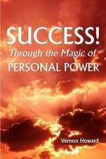 Success Through the Magic of Personal Power