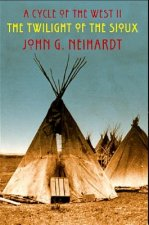 The Twilight of the Sioux: The Song of the Indian Wars, the Song of the Messiah