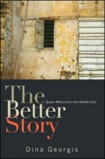 The Better Story: Queer Affects from the Middle East