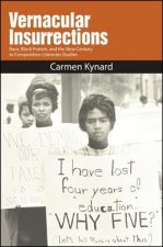 Vernacular Insurrections: Race, Black Protest, and the New Century in Composition-Literacies Studies