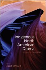 Indigenous North American Drama: A Multivocal History