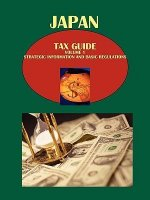 Japan Tax Guide Volume 1 Strategic Information and Basic Regulations 1438725981 978-1-4387-2598-7