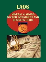 Laos Mineral & Mining Sector Investment and Business Guide