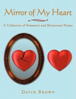 Mirror of My Heart: A Collection of Romantic and Bittersweet Poems