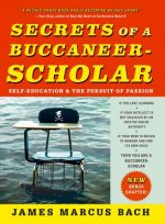 Secrets of a Buccaneer-Scholar: Self-Education and the Pursuit of Passion
