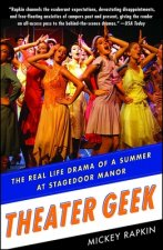 Theater Geek: The Real Life Drama of a Summer at Stagedoor Manor