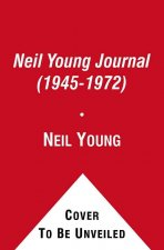 The Neil Young Journal (1945-1972)