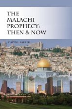 The Malachi Prophecy: Then and Now