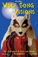 Wolf Song Visions: The Earthwalk of Lela and Kahla Remembered Second Edition
