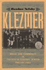 Klezmer: Music and Community in Twentieth-Century Jewish Philadelphia