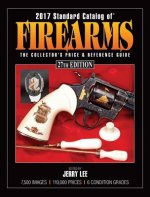 2017 Standard Catalog of Firearms: The Collector's Price & Reference Guide