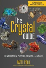 The Crystal Guide: Identification, Purpose, Powers and Values