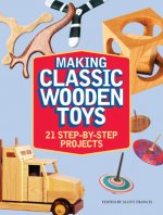 Making Classic Wooden Toys: 20 Step-By-Step Projects