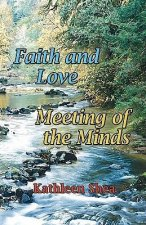 Faith and Love/Meeting of the Minds
