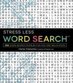 Stress Less Word Search: 100+ Word Search Puzzles for Fun and Relaxation