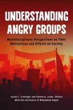 Angry Groups and Politics: How They Change Society, and How We Can Affect Their Behavior