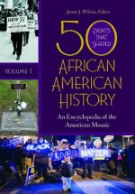 50 Events That Shaped African American History [2 Volumes]: An Encyclopedia of the American Mosaic