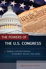 The Powers of the U.S. Congress: Where Constitutional Authority Begins and Ends